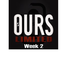 Ours Limited Week 2