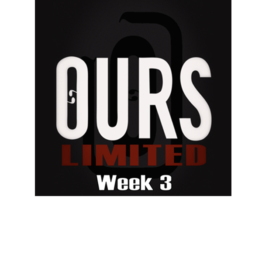Ours Limited Week 3