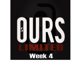 Ours Limited Week 4