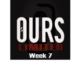 Ours Limited Week 7